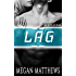 Lag (The Boys of RDA Book 2)