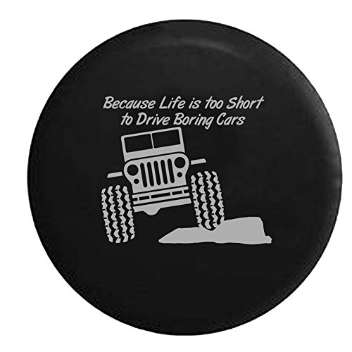 Stealth - Jeep Life is too Short to Drive Boring Cars Rock Climbing Spare Tire Cover OEM Vinyl Black 32-33 in