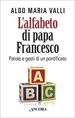 L'alfabeto di Papa Francesco (Italian Edition)