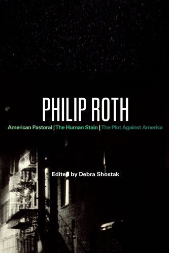 Philip Roth: American Pastoral, The Human Stain, The Plot Against America (Bloomsbury Studies in Contemporary North American Fiction)