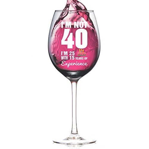 I'm Not 40, I'm 25 With 15 Years Experience Premium 14oz Wine Glass Gift - 40th Birthday Gifts for Women, Men, Girls, Wife, Husband, Box, Bag, Gift Wrap, Ideas, Gag, Funny, for Adults, (Birthday Girl Wine)