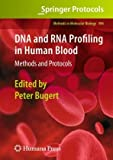 DNA and RNA Profiling in Human Blood : Methods and Protocols, Bugert, Peter, 1934115932