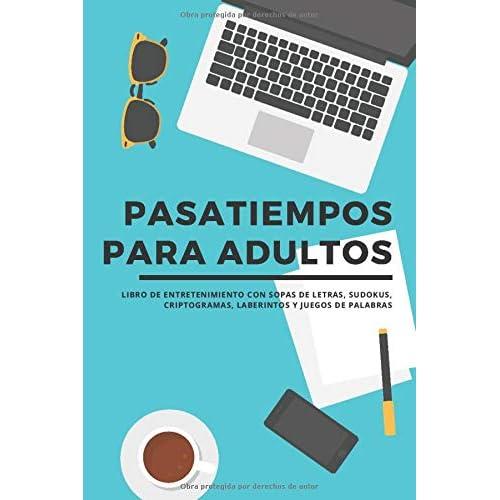 Pasatiempos para adultos – Libro de entretenimiento con sopas de letras, sudokus, criptogramas, laberintos y juegos de palabras Tapa blanda – 17 mayo 2020 a buen precio