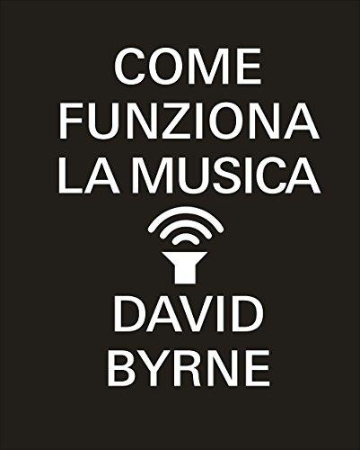 Come Funziona La Musica Scarica David Byrne Pdf Neyberlecal