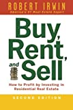 img - for Buy, Rent, and Sell: How to Profit by Investing in Residential Real Estate book / textbook / text book
