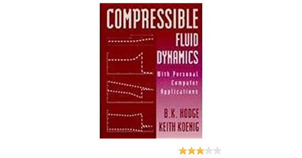 Compressible Fluid Dynamics: With Personal Computer Applications