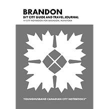 Brandon DIY City Guide and Travel Journal: City Notebook for Brandon, Manitoba