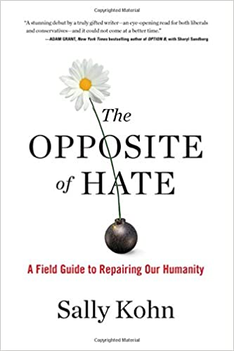 c6badfc6744e The Opposite of Hate  A Field Guide to Repairing Our Humanity  Sally Kohn   9781616207281  Amazon.com  Books