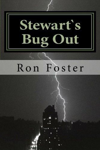 Stewart`s Bug Out: Preparedness Fiction (Prepper Fiction Novelettes Book 1) by [Foster, Ron]