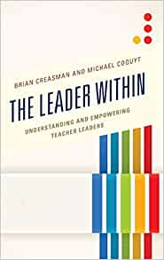 The Leader Within: Understanding and Empowering Teacher ...