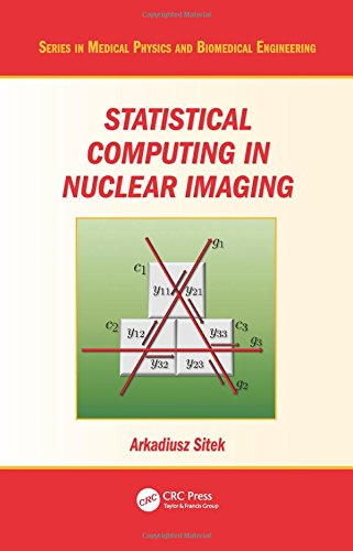 Statistical Computing in Nuclear Imaging (Series in Medical Physics and Biomedical Engineering)