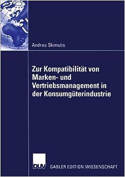 Book Zur Kompatibilität von Marken- und Vertriebsmanagement in der Konsumgüterindustrie
