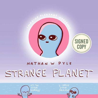 Ebook cover from Strange Planet AUTOGRAPHED / SIGNED EDITION by Nathan W. Pyle