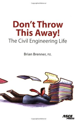 Don't Throw This Away!  The Civil Engineering Life