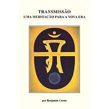 Transmissão: Uma Meditação Para a Nova Era