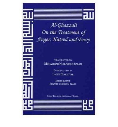 [ AL-GHAZZALI ON THE TREATMENT OF ANGER, HATRED AND ENVY ] By Al-Ghazzali, Muhammad ( Author) 2003 [ Paperback ] PDF