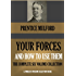 YOUR FORCES AND HOW TO USE THEM  The Complete Six Volume Collection (Timeless Wisdom Collection Book 180)
