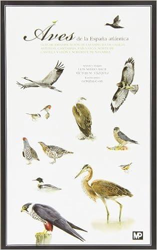 Aves de la España atlántica: Amazon.es: ARCE VELASCO, LUIS MARIO, VAZQUEZ FERNANDEZ, VICTOR MANUEL: Libros