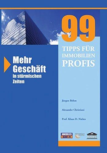 99 Tipps für Immobilienprofis: Mehr Geschäft in stürmischen Zeiten