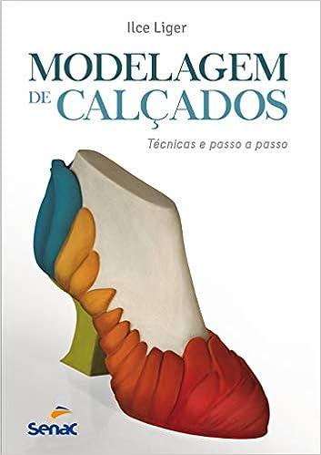 78659f80b Modelagem de calçados  Técnicas e passo a passo - 9788539604913 - Livros na  Amazon Brasil