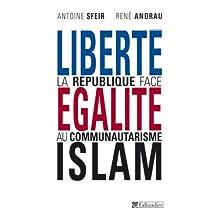 Liberté, égalité, islam: République face au communautarisme (La)