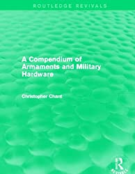Compendium of Armaments and Military Hardware (Routledge Revivals)