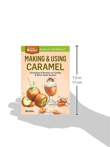 Making & Using Caramel: Techniques & Recipes for Candies & Other Sweet Goodies. a Storey Basics r Title: Amazon.es: Bill Collins: Libros en idiomas ...