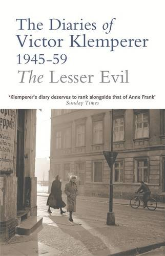 The Lesser Evil: The Diaries of Victor Klemperer 1945-59 (59% Post)