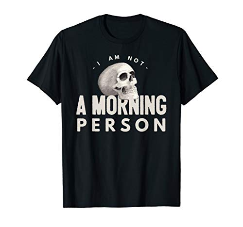 I Am Not A Morning Person Halloween Skull For A Night Owl ()