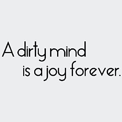 Amazon.com: A dirty mind is a joy forever.....Funny Wall ...