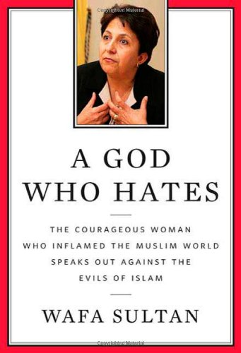 A God Who Hates: The Courageous Woman Who Inflamed the Muslim World Speaks Out Against the Evils of Islam (Super Best Friends Mohammed)
