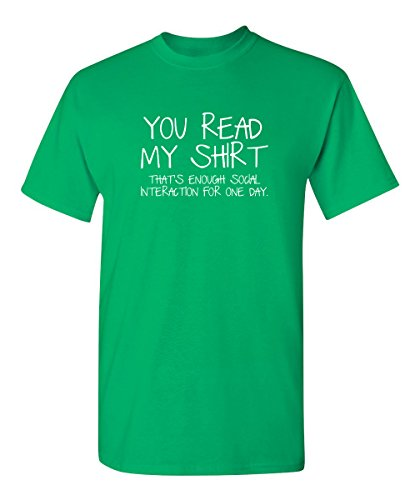 You Read My Shirt Enough Interaction Graphic Novelty Funny Kids Tshirt YM - Irish Shirt Tee