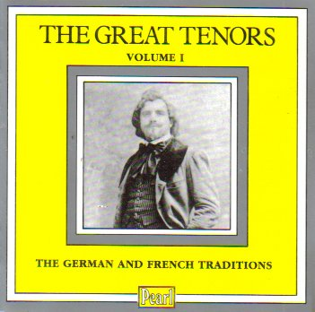 The Great Tenors, Volume 1 (The German and French Traditionalists)