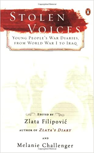Stolen voices young peoples war diaries from world war i to stolen voices young peoples war diaries from world war i to iraq zlata filipovic melanie challenger olara a otunnu 9780143038719 amazon books fandeluxe Image collections