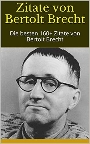 Amazoncom Zitate Von Bertolt Brecht Die Besten 160