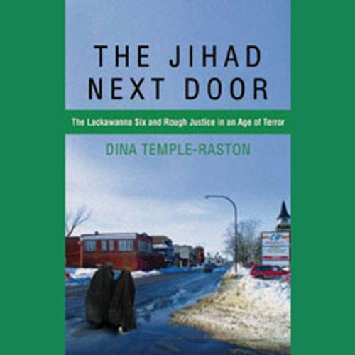 The Jihad Next Door: The Lackawanna Six and Rough Justice in an Age of Terror cover