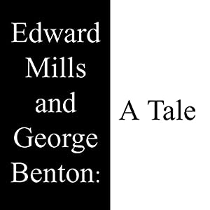 Edward Mills and George Benton: A Tale Audiobook
