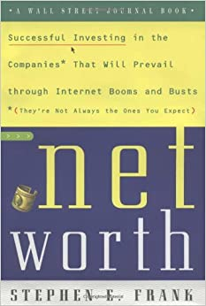 Book Networth: A Guide to Investing in the Internet Economy (A Wall Street journal book)