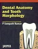 Textbook of Dental Anatomy and Tooth Morphology, Kumar, Challa, 8180612295
