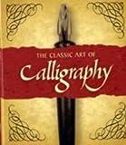 The Classic Art of Calligraphy, Lee Newton, 0762431911