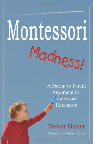Montessori Madness! A Parent to Parent