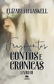 Fragmentos: Contos e Crônicas (Clássicos Traduzidos - Elizabeth Gaskell)