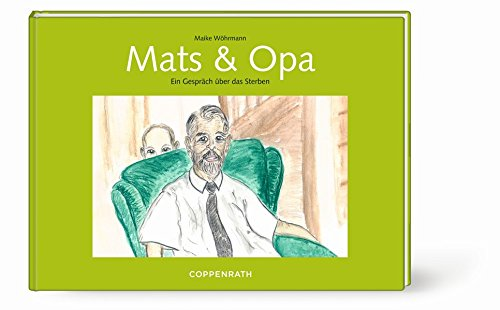 Mats und Opa: Ein Gespräch über das Sterben