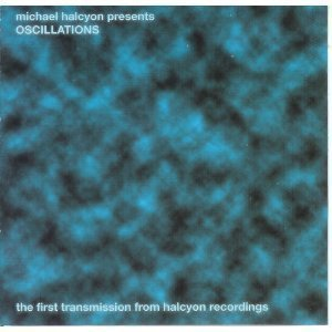 Michael Halcyon Presents Oscillations by Rod Modell