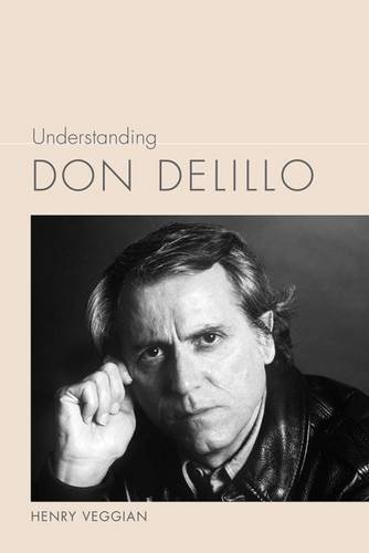 Read Online Understanding Don DeLillo (Understanding Contemporary American Literature) ebook