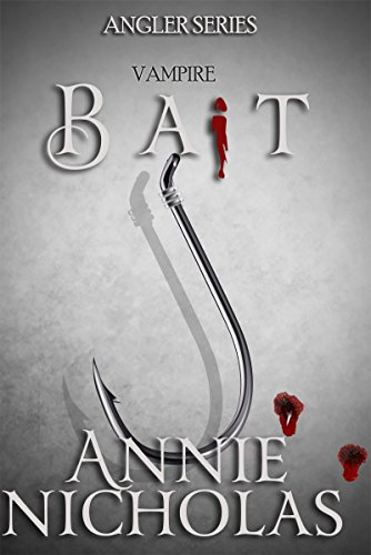 Vampire Bait (The Angler Book 1) by [Nicholas, Annie]