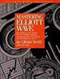 img - for Glenn Neely: Mastering Elliott Wave : Presenting the Neely Method: The First Scientific, Objective Approach to Market Forecasting with the Elliott Wave Theo (Hardcover); 1990 Edition book / textbook / text book