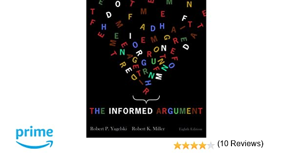 The informed argument robert p yagelski 9781428262300 amazon the informed argument robert p yagelski 9781428262300 amazon books fandeluxe Choice Image