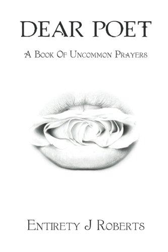 Read Online Dear Poet: A Book of Uncommon Prayers PDF