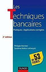 Les techniques bancaires - 2e éd - en 53 fiches